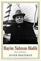 Hayim Nahman Bialik: Poet of Hebrew (Jewish…