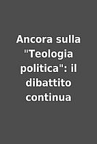 Ancora sulla Teologia politica: il…