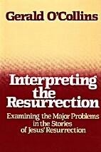 Interpreting the Resurrection: Examining the…