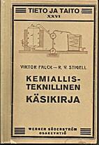 Kemiallisteknillinen käsikirja by Viktor…
