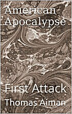 American Apocalypse: First Attack by Thomas…