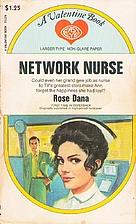 Network Nurse = Television Nurse by Rose…