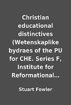 Christian educational distinctives…