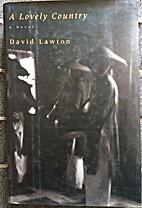 A Lovely Country: A Novel by David Lawton