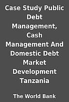 Case Study Public Debt Management, Cash…