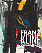 Franz Kline: King Oliver 1958 by Candace…