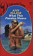 What This Passion Means by Ann Major