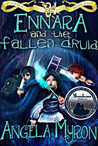 Ennara and the Fallen Druid (Volume 1) by…