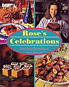 Rose's Celebrations by Rose Levy Beranbaum