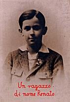 Un ragazzo di nome Renato. by Dario Amadei
