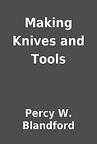 Making Knives and Tools by Percy W.…