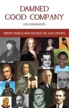 Damned Good Company: Twenty Rebels Who…