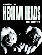 Quest for the Hexham Heads by Paul Screeton