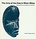 The arts of the Dan in West Africa by…
