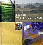 Vatten och öken : ett konstprojekt om…