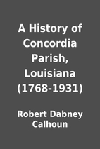 A History of Concordia Parish, Louisiana…