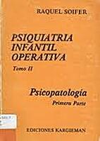 Psiquiatría infantil operativa Tomo II by…