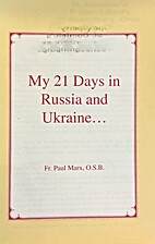 My 21 Days in Russia and Ukraine by Fr. Paul…