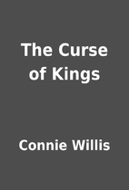 The Curse of Kings by Connie Willis