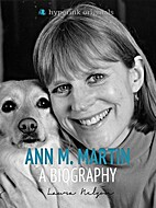 Ann M. Martin: A Biography by Laura Nalgan