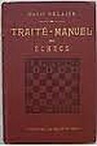 Traite Manuel des Echecs by H. Delaire