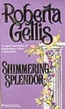 Shimmering Splendor by Roberta Gellis