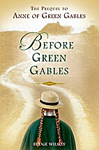 Before Green Gables [Hardcover] [2008]…