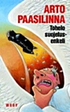 Tohelo suojelusenkeli : romaani by Arto…