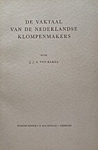 De vaktaal van de nederlandse klompenmaker…