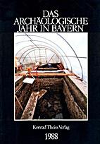 Das Archäologische Jahr in Bayern 1988…