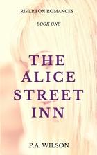 The Alice Street Inn by P.A. Wilson