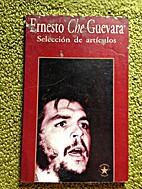 Seleccion de Articulos by Che Guevara