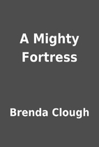 A Mighty Fortress by Brenda Clough