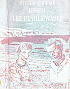Beside the Pearly Water by Stella Gibbons