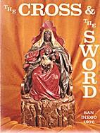 The Cross & the sword = La cruz y la espada…