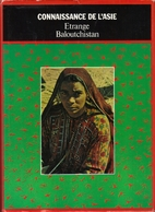Étrange Baloutchistan. Photographies…