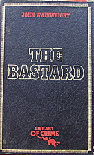 The bastard (Library of crime) by John…