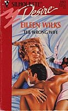 The Wrong Wife by Eileen Wilks