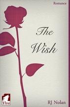 The Wish by RJ Nolan