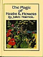 The Magic of Herbs & Flowers: An Illuminated…