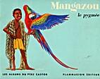 Mangazou, le petit pygmée by Jean-Michel…
