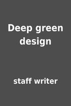 Deep green design by staff writer