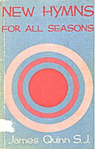 New Hymns for All Seasons by James S Quinn