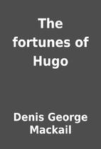The fortunes of Hugo by Denis George Mackail