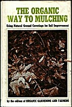 The Organic Way to Mulching by Editors of…