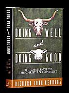 Doing Well and Doing Good by Richard John…