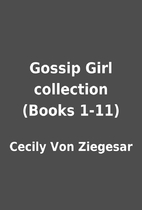 Gossip Girl collection (Books 1-11) by…