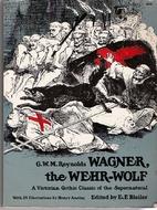 Wagner the Werewolf by George W. M. Reynolds