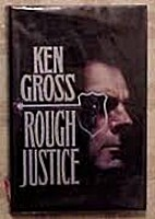 Rough Justice by Ken Gross
