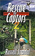 Rescue the Captors 2 by Russell Stendal